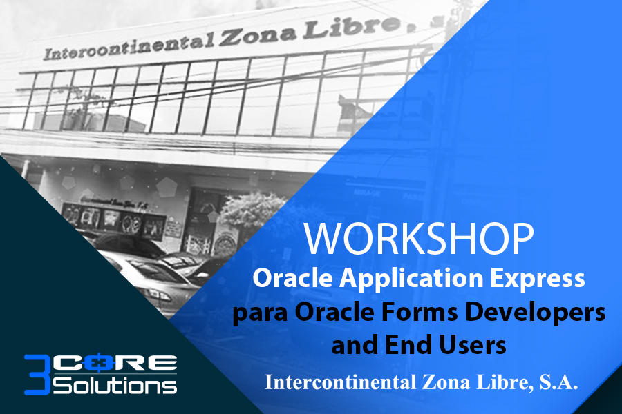 WORKSHOP Oracle Application Express – Intercontinental Zona Libre, S.A.